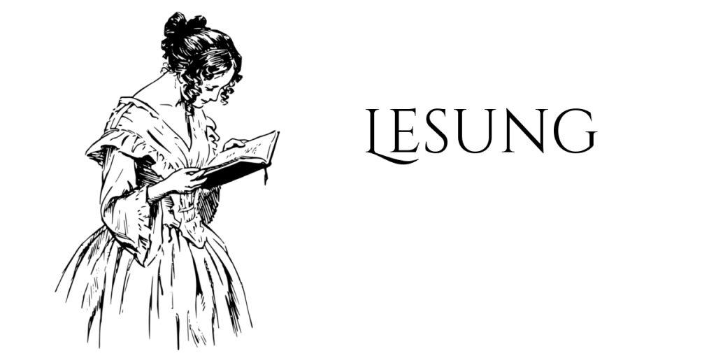 """Frau in altertümlichen Kleid liest laufend in einem Buch. Daneben der Schriftzug """"Lesung"""""""