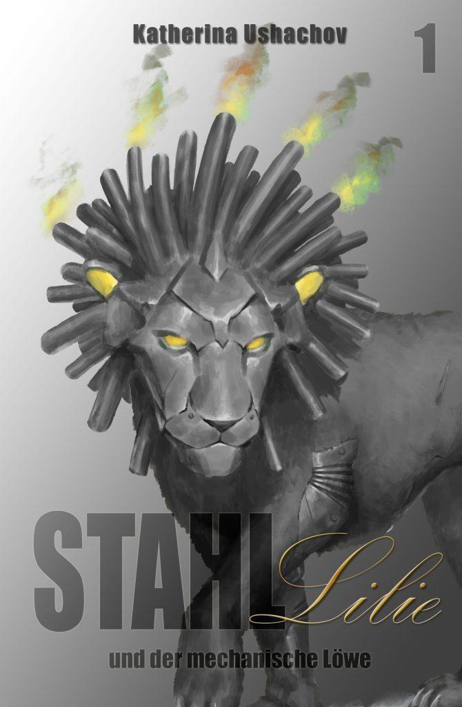 Cover Stahllilie un der mechanische Löwe