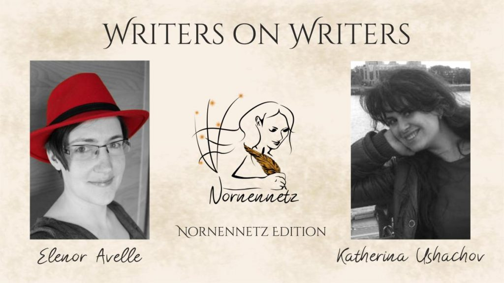 """Oben Titel Writers on Writers, darunter links Foto von Elenor Avelle, Mitte das Nornennetz-Logo, rechts Foto von Katherina Ushachov. Darunter jeweils ihre Namen und """"Nornennetz Edition"""""""