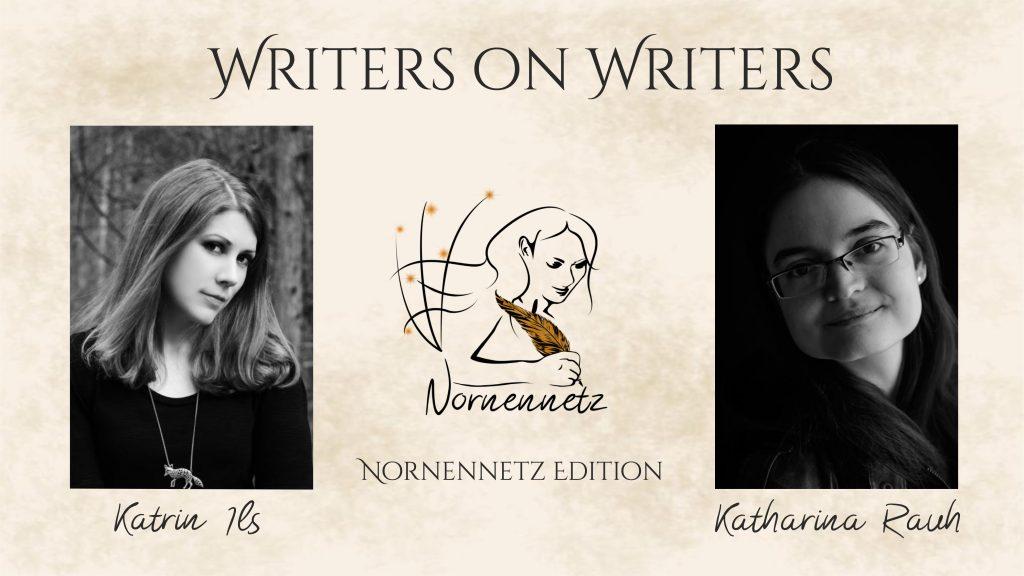"""Oben Titel Writers on Writers, darunter links Foto von Katrin Ils, Mitte das Nornennetz-Logo, rechts Foto von Katharina Rauh. Darunter jeweils ihre Namen und """"Nornennetz Edition"""""""