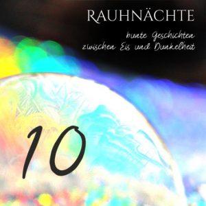 """Eine gefrorene Seifenblase im Regenbogennebel. Oben rechts die Schrift """"Rauhnächte bunte Geschichten zwischen Eis und Dunkelheit"""", recht unten eine 10"""