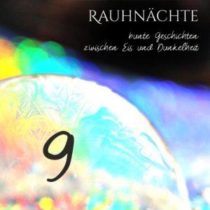 """Eine gefrorene Seifenblase im Regenbogennebel. Oben rechts die Schrift """"Rauhnächte bunte Geschichten zwischen Eis und Dunkelheit"""", recht unten eine 9"""