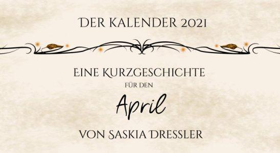 Grafik mit Schnörkeln und Text: Das Kalenderblatt 2021. Eine Kurzgeschichte für den April von Saskia Dreßler