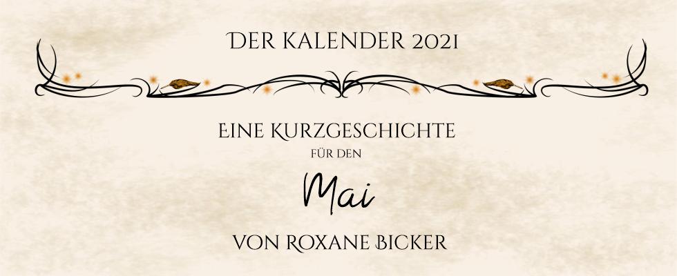Grafik Kalender 2021 - Text und ein Ornament: Der Kalender 2021, Eine Kurzgschichte für den Mai von Roxane Bicker