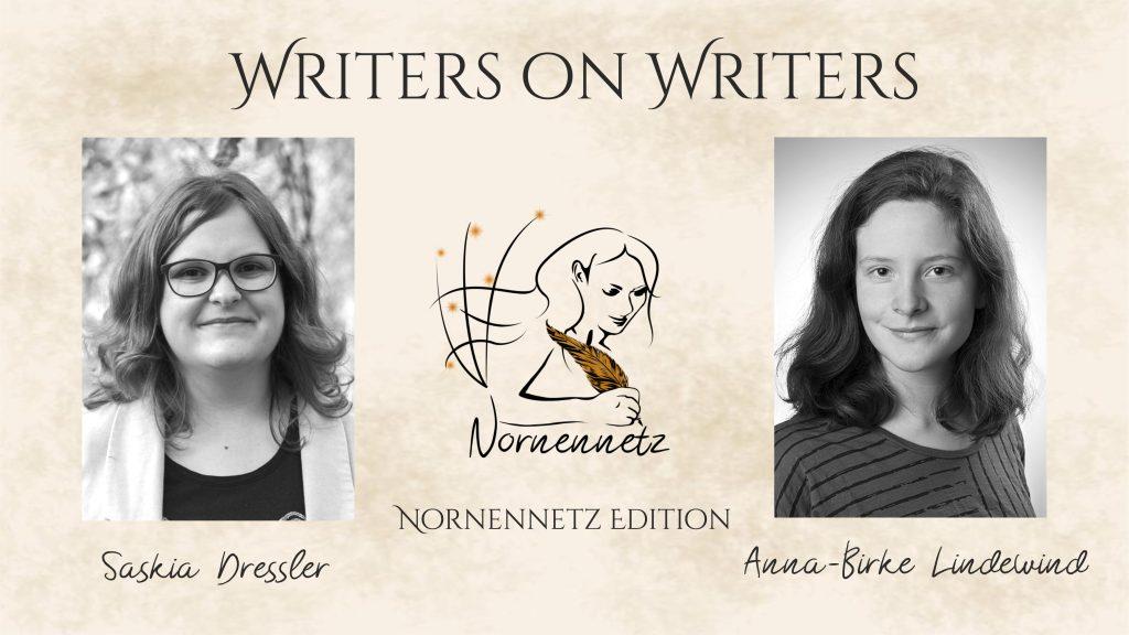 """Oben Titel Writers on Writers, darunter links Foto von Saskia Dreßler, Mitte das Nornennetz-Logo, rechts Foto von Anna-Birke Lindewind. Darunter jeweils ihre Namen und """"Nornennetz Edition"""""""