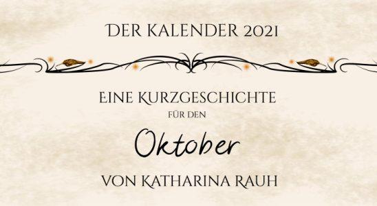 Grafik mit Schnörkeln und Text: Der Kalender 2021: Eine Kurzgeschichte für den Oktober von Katharina Rauh