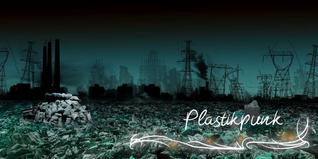 """Ein Bild einer Mülldeponie, die mit Plastikmüll überflutet ist. Am Horizont sind rauchende Schornsteine, Gebäuderuinen und kaputte Strommasten zu erkennen. Unten rechts die Beschriftung """"Plastikpunk"""""""