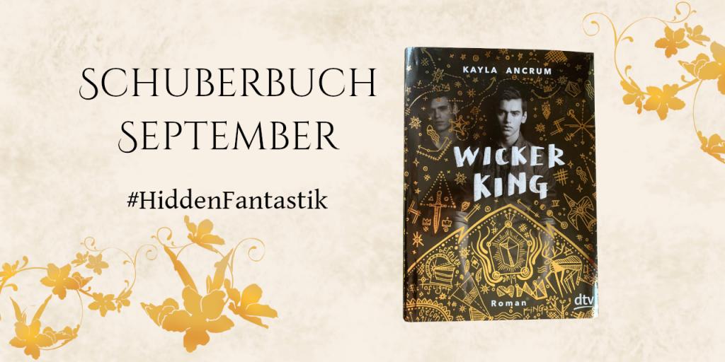 Schriftzug Schuberbuch September #Hiddenfantastik Cover Wicker King